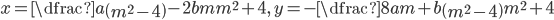 x=\dfrac{a \left(m^2-4\right)-2 b m}{m^2+4},\, y=-\dfrac{8 a m+b \left(m^2-4\right)}{m^2+4}