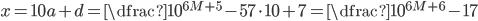 x=10a+d=\dfrac{10^{6M+5}-5}{7}\cdot 10+7=\dfrac{10^{6M+6}-1}{7}