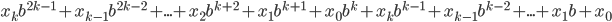 x_k b^{2k-1} + x_{k-1} b^{2k-2} + ... + x_2 b^{k+2} +x_1 b^{k+1} +x_0 b^{k} + x_k b^{k-1} + x_{k-1} b^{k-2} + ... + x_1 b + x_0