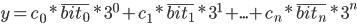 y = c_0*\bar{bit_0}*3^0 + c_1*\bar{bit_1}*3^1 + ... + c_n*\bar{bit_n}*3^n