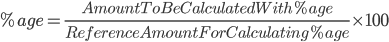 %age = \frac{Amount To Be Calculated With %age}{Reference Amount For Calculating %age}\times 100