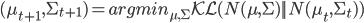 (\mu_{t+1},\Sigma_{t+1}) = argmin_{\mu,\Sigma} \mathcal{KL}(N(\mu,\Sigma)||N(\mu_t,\Sigma_t))