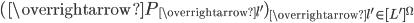 (\overrightarrow{P_{\overrightarrow{l'}}})_{\overrightarrow{l'} \in [L']^{\Omega}}