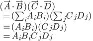 (\vec{A}\cdot\vec{B})(\vec{C}\cdot\vec{D})\\\quad=(\sum_{i}A_iB_i)(\sum_{j}C_jD_j)\\\quad=(A_iB_i)(C_jD_j)\\\quad=A_iB_iC_jD_j