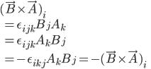 (\vec{B}\times\vec{A})_i\\\quad =\epsilon_{ijk}B_jA_k\\\quad =\epsilon_{ijk}A_kB_j\\\quad =-\epsilon_{ikj}A_kB_j=-(\vec{B}\times\vec{A})_i