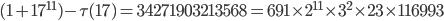 (1+17^{11})-\tau (17)=34271903213568 =691\times 2^{11}\times 3^2\times 23 \times 116993