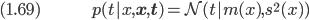 (1.69) \hspace{50pt} \displaystyle p(t|x,\bf{x},\bf{t}) = \cal{N} (t|m(x), s^2(x))
