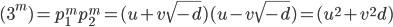 (3^m)=\mathfrak{p}_1^m\mathfrak{p}_2^m = (u+v\sqrt{-d})(u-v\sqrt{-d})=(u^2+v^2d)