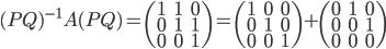 (PQ)^{-1}A(PQ) = \begin{pmatrix}1 &1 &0 \\ 0 &1 &1\\ 0 &0 &1 \end{pmatrix}=\begin{pmatrix}1 &0 &0 \\ 0 &1 &0\\ 0 &0 &1 \end{pmatrix}+\begin{pmatrix}0 &1 &0 \\ 0 &0 &1\\ 0 &0 &0 \end{pmatrix}