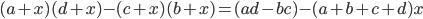 (a+x)(d+x) - (c+x)(b+x) = (ad-bc)-(a+b+c+d)x