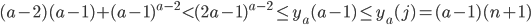 (a-2)(a-1)+(a-1)^{a-2} < (2a-1)^{a-2} \leq y_a(a-1) \leq y_a(j) =(a-1)(n+1)