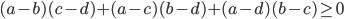 (a-b)(c-d)+(a-c)(b-d)+(a-d)(b-c) \geq 0