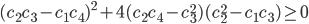 (c_2c_3-c_1c_4)^2+4(c_2c_4-c_3^2)(c_2^2-c_1c_3)\geq 0