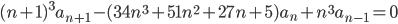 (n+1)^3a_{n+1}-(34n^3+51n^2+27n+5)a_n+n^3a_{n-1}=0