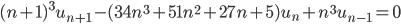 (n+1)^3u_{n+1} - (34n^3+51n^2+27n+5)u_n+n^3u_{n-1}=0