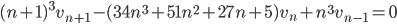(n+1)^3v_{n+1} - (34n^3+51n^2+27n+5)v_n+n^3v_{n-1}=0