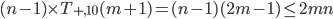 (n-1) \times T_{+,10}(m+1) = (n-1)(2m-1) \leq 2mn