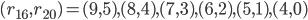 (r_{16},r_{20})=(9,5),(8,4),(7,3),(6,2),(5,1),(4,0)