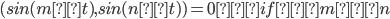 (sin(mωt),sin(nωt)) = 0  if m≠n