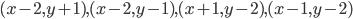 (x-2,y+1), (x-2,y-1), (x+1,y-2), (x-1,y-2)