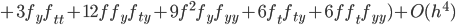 +3f_yf_{tt}+12ff_yf_{ty}+9f^2f_yf_{yy}+6f_tf_{ty}+6ff_tf_{yy})+O(h^4)