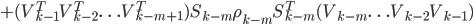 + (V_{k-1}^TV_{k-2}^T\ldots V_{k-m+1}^T) S_{k-m}\rho_{k-m}S_{k-m}^T (V_{k-m}\ldots V_{k-2}V_{k-1})