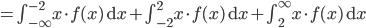 = \int_{-\infty}^{-2} \! x \cdot f(x) \, \mathrm{d}x + \int_{-2}^{2} \! x \cdot f(x) \, \mathrm{d}x + \int_{2}^{\infty} \! x \cdot f(x) \, \mathrm{d}x
