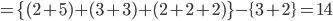 =\{(2+5)+(3+3)+(2+2+2)\}-\{3+2\}=14