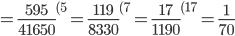 =\frac{595 }{41650} ^{(5}=\frac{119 }{8330} ^{(7}=\frac{17 }{1190} ^{(17}=\frac{1 }{70}