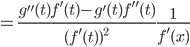 =\frac{g''(t)f'(t)-g'(t)f''(t)}{(f'(t))^{2}} \frac{1}{f'(x)}