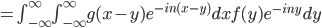 =\int_{-\infty}^{\infty} \int_{-\infty}^{\infty}{g(x-y)e^{-in(x-y)}}dx f(y)e^{-iny} dy