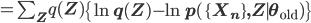 =\sum_{\mathbf Z}q(\mathbf Z)\left\{\ln q(\mathbf Z)-\ln p(\{\mathbf X_n\},\mathbf Z \mid \theta_{\rm old})\right\}
