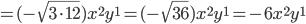 =(-\sqrt{3\cdot12})x^{2}y^{1}=(-\sqrt{36})x^{2}y^{1}=-6x^{2}y^{1}