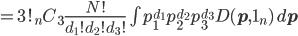 =3!{}_nC_3\frac{N!}{d_1!d_2!d_3!}\int p_1^{d_1}p_2^{d_2}p_3^{d_3}D({\mathbf p}, {\bf 1}_n)\,d{\mathbf p}
