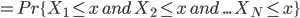 =Pr\{X_1 \leq x \,and\, X_2 \leq x \,and\, ... \, X_N \leq x\}