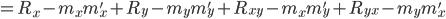 =R_{ x}-m_{ x}m_{ x}'+R_{ y}-m_{ y}m_{ y}'+R_{ x y}-m_{ x}m_{ y}'+R_{ y x}-m_{ y}m_{ x}'