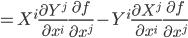 =X^{i}\frac{\partial Y^{j}}{\partial x^{i}}\frac{\partial f}{\partial x^{j}}-Y^{i}\frac{\partial X^{j}}{\partial x^{i}}\frac{\partial f}{\partial x^{j}}