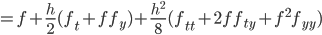 =f+\frac{h}{2}(f_t+ff_y)+\frac{h^2}{8}(f_{tt}+2ff_{ty}+f^2f_{yy})