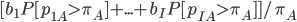 [b_1P[p_{{1A}} > \pi_A] + ...+ b_IP[p_{{IA}} > \pi_A]] / \pi_A