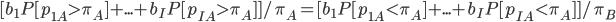 [b_1P[p_{{1A}} > \pi_A] + ...+ b_IP[p_{{IA}} > \pi_A]] / \pi_A = [b_1P[p_{{1A}} < \pi_A] + ...+ b_IP[p_{{IA}} < \pi_A]] / \pi_B