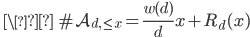 \ \\ \displaystyle \# \mathcal{A}_{d, \leq x} = \frac{w(d)}{d}x+R_d(x)