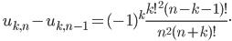 \ \displaystyle u_{k, n}-u_{k, n-1} = (-1)^k\frac{k!^2(n-k-1)!}{n^2(n+k)!}.