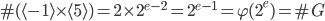 \#(\langle -1 \rangle \times \langle 5 \rangle )= 2 \times 2^{e-2} = 2^{e-1} = \varphi (2^e) = \#G