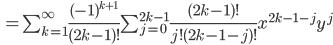 \, =\sum_{k=1}^{\infty} \frac{(-1)^{k+1}}{(2k-1)!} \sum_{j=0}^{2k-1} \frac{(2k-1)!}{j! (2k-1-j)!}x^{2k-1-j} y^{j}