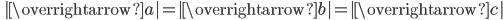 \; | \overrightarrow{a} | =| \overrightarrow{b} | =| \overrightarrow{c} |
