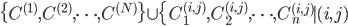 \{ C^{(1)},C^{(2)},\cdots,C^{(N)} \} \cup \{ C_1^{(i,j)},C_2^{(i,j)},\cdots,C_n^{(i,j)} \mid (i,j)