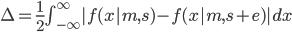 \Delta=\frac{1}{2}\int_{-\infty}^{\infty} |f(x|m,s)-f(x|m,s+e)| dx