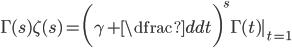 \Gamma (s)\zeta (s)=\bigg( \gamma +\dfrac{d}{dt} \bigg)^{s} \Gamma (t) |_{t=1}