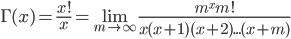 \Gamma(x)=\frac{x!}{x}=\lim_{m \to \infty}\frac{m^xm!}{x(x+1)(x+2)...(x+m)}