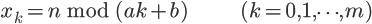 \Large x_k = n\,\bmod\,(ak+b)\hspace{50pt}(k=0,1,\cdots,m)